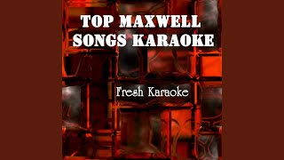 Lifetime - Karaoke in the Style of MAXWELL
