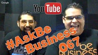 67vo Q&A de Be Business - #AskBeBusiness 067