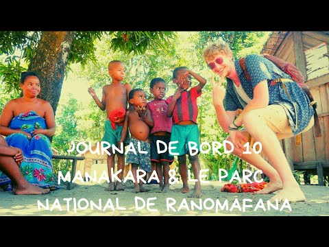 JOURNAL DE BORD 10 // MANAKARA & LE PARC NATIONAL DE RANOMAFANA ! //