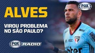 Daniel Alves virou problema no São Paulo? Veja o debate quente no