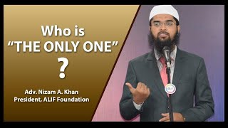 "Who is ""The Only One"" - Adv. Nizam A. Khan"