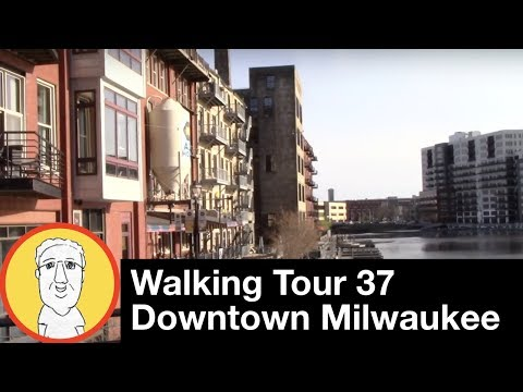 Walking Tour 37:  Downtown Milwaukee, Wisconsin 4-7-2017