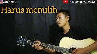 HARUS MEMILIH (WIDI NUGROHO) - COVER RPC OFFICIAL MUSIC