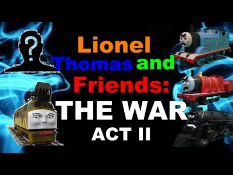 Lionel Thomas and Friends: THE WAR - Act II