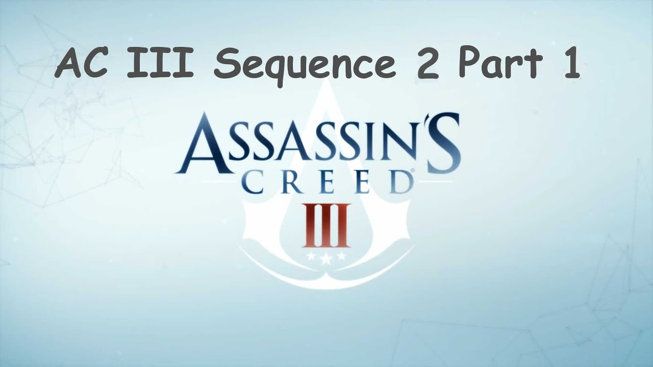 Assassin's Creed 3, Sequence 2 Part 1 - Welcome to Boston ...