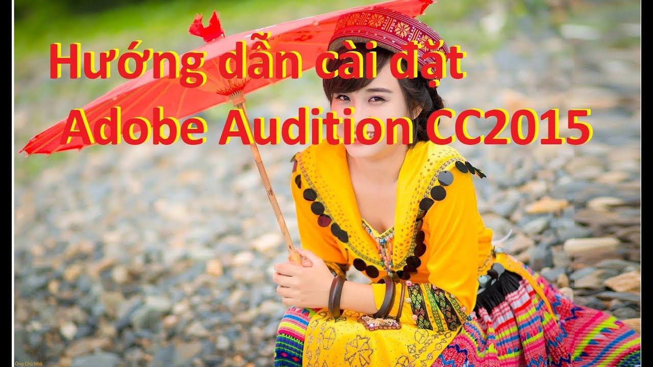 Hướng dẫn cài đặt Adobe Audition CC2015 dễ nhất quả đất  – CuocsongDeptuoi
