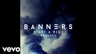Cover images BANNERS - Start A Riot (Thundatraxx Remix / Audio)