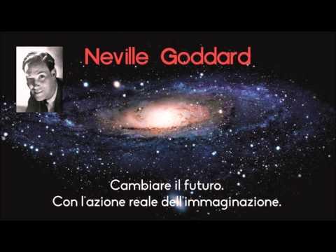Neville Goddard - Cambiare il futuro con l'immaginazione