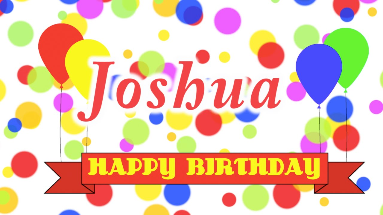 Happy Birthday Cake Joshua Images ~ Happy birthday joshua song youtube