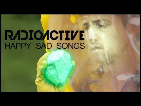 Radioactive - Happy Sad Song (Non-US version - US version on /Schmoyoho)