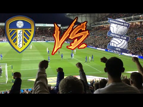 LEEDS FANS GOING MENTAL | LEEDS UNITED 2-0 BIRMINGHAM CITY 2017/18