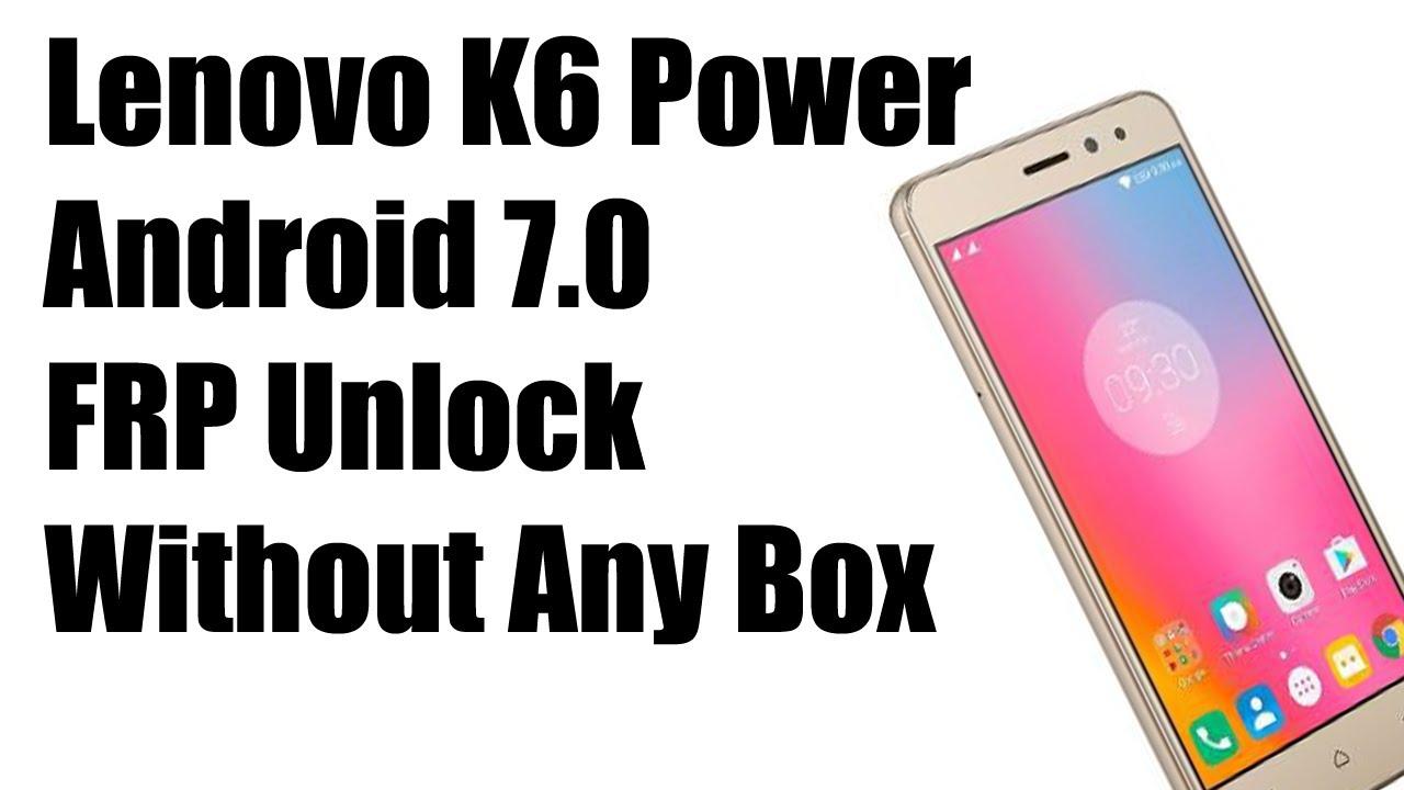 Lenovo K6 Power (K33a42) Android 7 0 FRP Unlock Wihtout Any Box