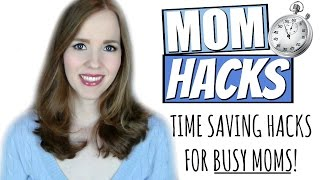 MOM HACKS! | Time Saving Hacks for Busy Moms! Collab with ClutterBug