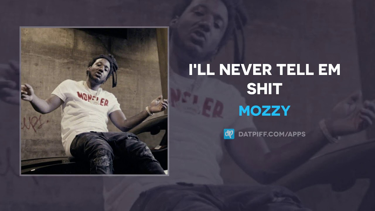 Mozzy — I'll Never Tell Em Shit (AUDIO)