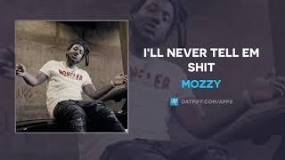 Mozzy - I'll Never Tell Em Shit (AUDIO)
