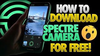 Spectre Camera Download - How to Download Spectre Camera for Free - Android & iOS