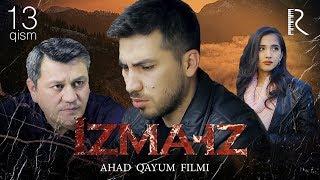 Izma-iz (o'zbek serial)   Изма-из (узбек сериал) 13-qism