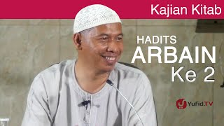 Kajian Kitab Hadits Arbain: Rukun Islam & Rukun Iman - Ustadz Abu Islama Imanudin, Lc. MA.