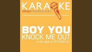 Boy You Knock Me Out (In the Style of Tatyana Ali) (Karaoke with Background Vocal)