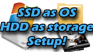 How-to: Solid State Drive as Operating System and Hard Drive as storage setup