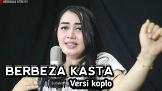 Download BERBEZA KASTA versi Koplo oQinawa | Alya pangesty ( Cover ) cipt. Rajali Asmara