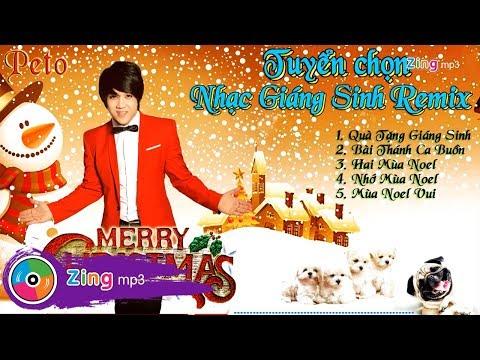Tuyển Tập Nhạc Giáng Sinh Remix Hay Nhất Mastering And Live - Peto