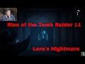 rise of the tomb raider 11 - Lara's Nightmare