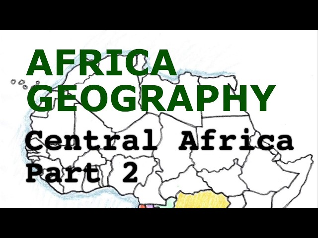 Africa Geography Song, Central Africa Part 2