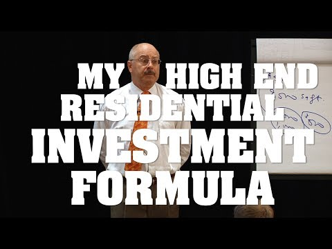 My High End Residential Investment Formula