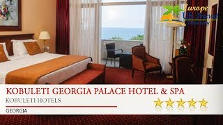Kobuleti Georgia Palace Hotel & Spa - Kobuleti Hotels, Georgia