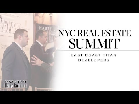 Haute Residence New York Luxury Real Estate Summit: 'East Coast Titan Developers' Panel Discussion
