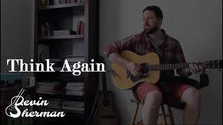 Think Again  - Devin Sherman (Original Song)