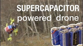 SUPERCAPACITOR powered drone