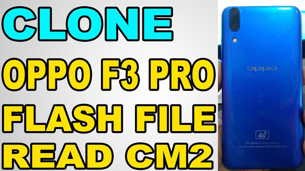OPPO F3 PRO CLONE FLASH FILE READ BY CM2