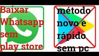 Como baixar whatsapp sem play store método  rápido e fácil  2019
