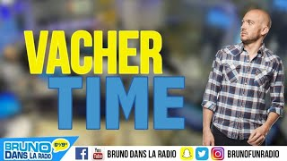 Sylvain Sondage - Le Vacher Time (11/12/2017)