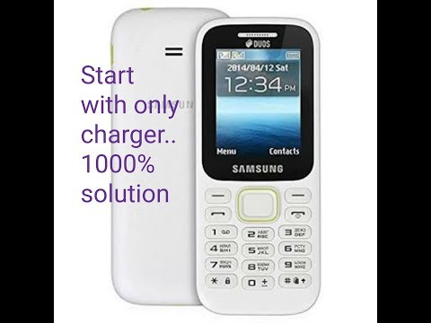 Samsung b310 only power on with charger 1000% soultion.