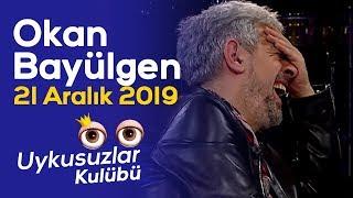 Okan Bayülgen ile Uykusuzlar Kulübü | 21 Aralık 2019 Tek Part  - Buket Aydın - Oğuzhan Uğur