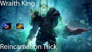 Wraith King Reincarnation Trick with Aghanim