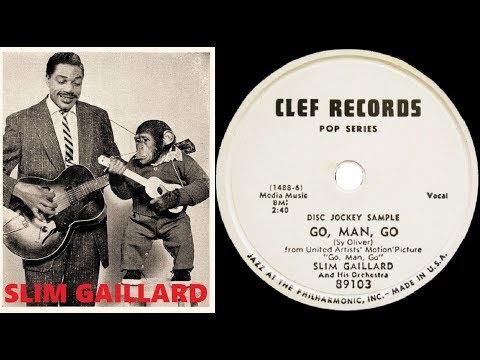 SLIM GAILLARD - Go, Man, Go / Mishugana Mambo (1954)