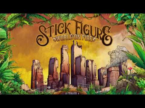 "Stick Figure – ""World On Fire (feat. Slightly Stoopid)"""