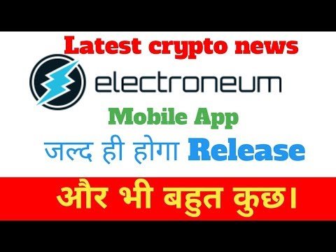 Bitcoin and crypto news,electroneum app release,russia legalize bitcoin,bulgari bans btc
