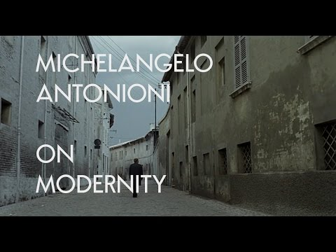Michelangelo Antonioni: On Modernity  Video Essay