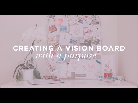 How to Create a Vision Board With a Purpose