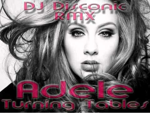 Adele - Turning Tables (DJ Disconic RMX)