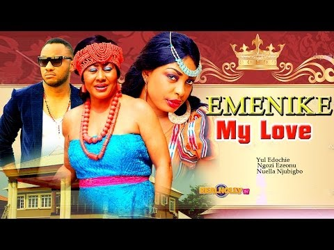 Emenike My Love 1 - 2014 Latest Nigerian Nollywood Movies