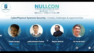CyberPhysical Systems Security - Trends, challenges & opportunities | CXO Panel | Nullcon March 2021