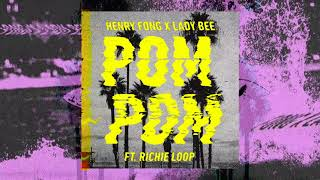 Henry Fong x Lady Bee - POM POM (feat. Richie Loop) Dim Mak Records
