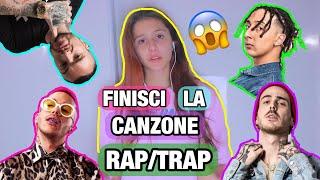 FINISCI LA CANZONE RAP/TRAP *impossibile* || Samantha Frison