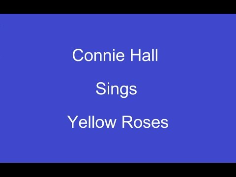 Yellow Roses + On Screen Lyrics ---- Connie Hall